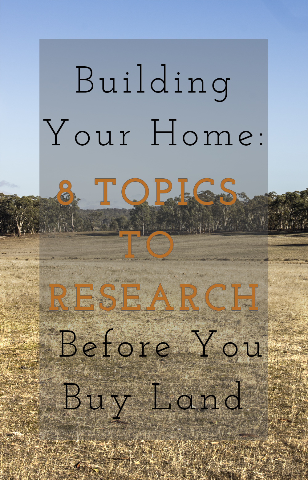 8 Topics to Research before you buy land